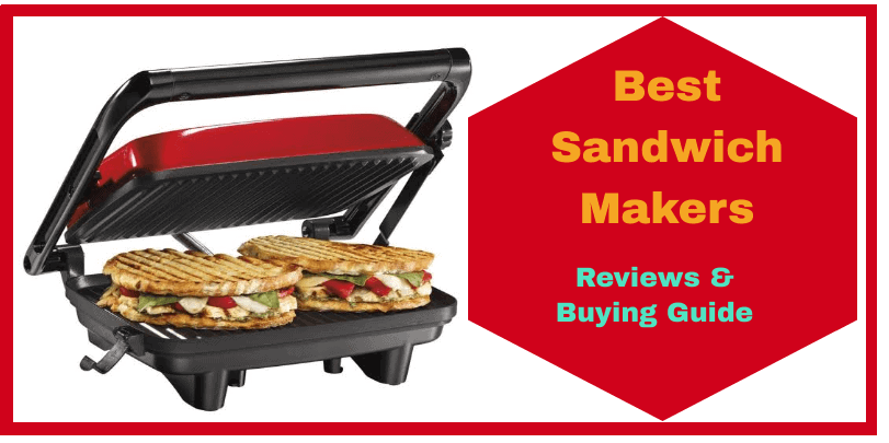 7 Best Sandwich Makers in India:2020 Reviews & Buying Guide