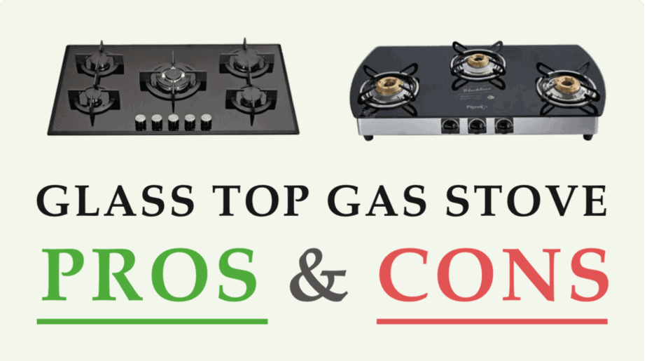 Glass Top Gas Stove pros and cons