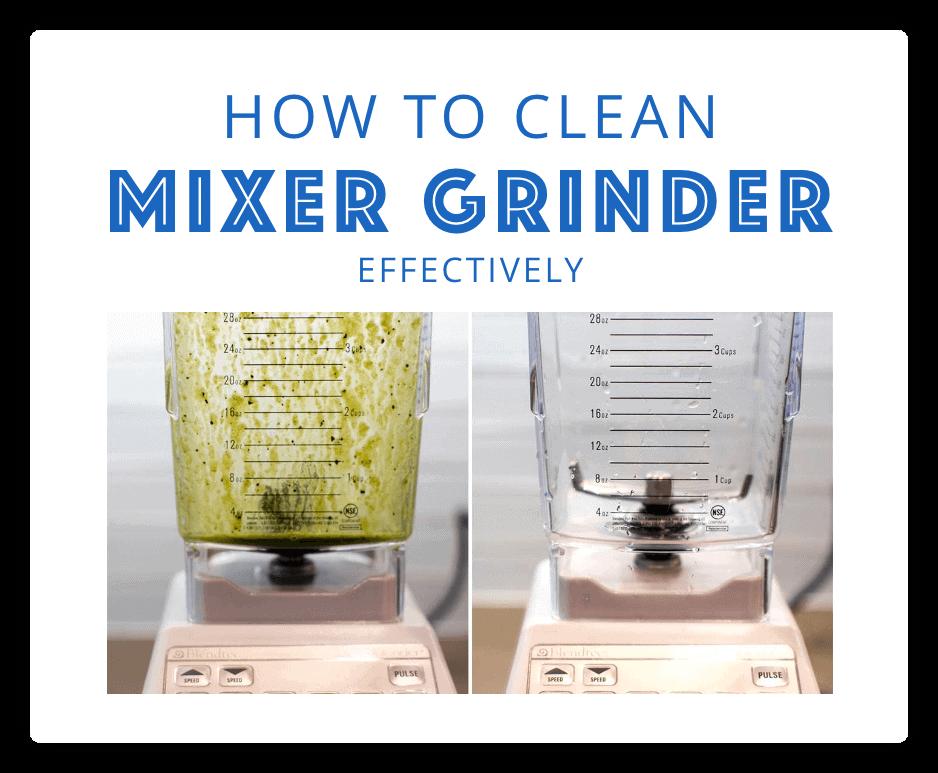 How to Clean Mixer Grinder