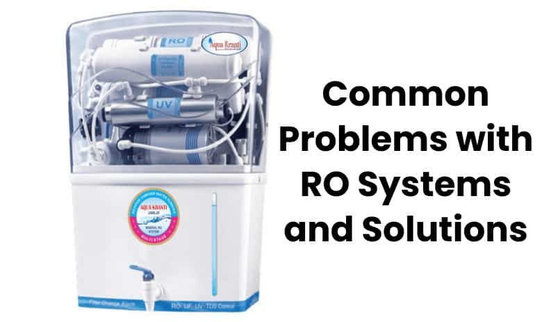 Common Problems with RO Systems and Solutions