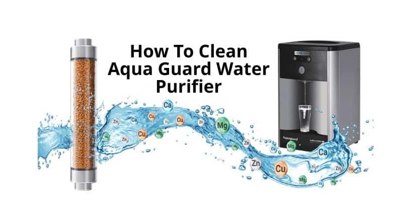 How To Clean Aqua Guard Water Purifier