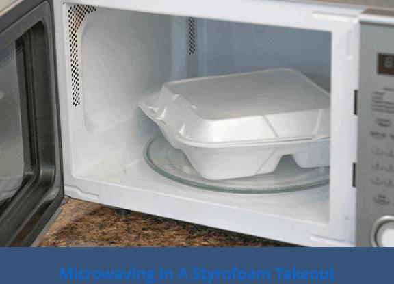 Microwaving in a styrofoam takeout