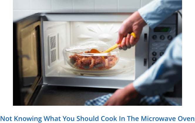Not knowing what you should cook in the microwave oven.