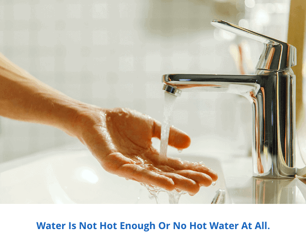 Water is not hot enough or no hot water at all