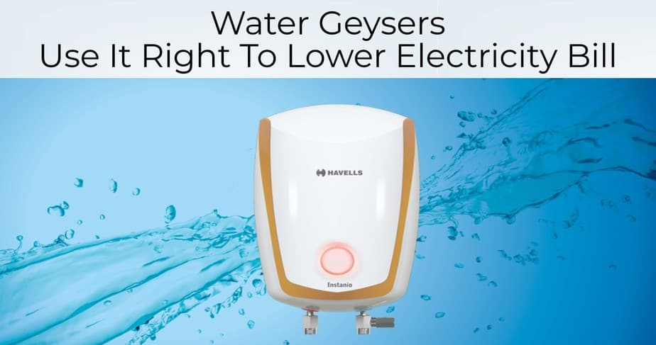 water geysers use it right to lower electricity bill