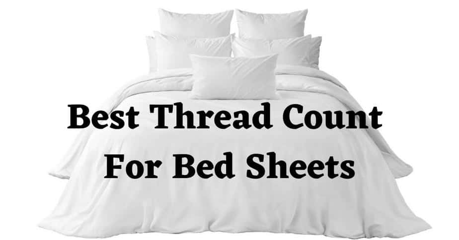 Best Thread Count For Bed Sheets