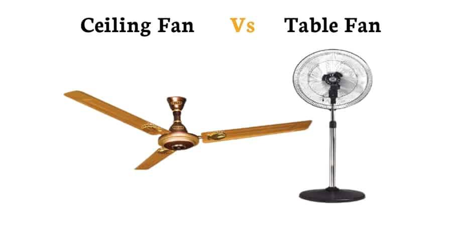 ceiling fan vs table fan