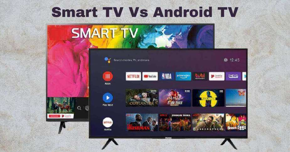 Smart TV and Android TV