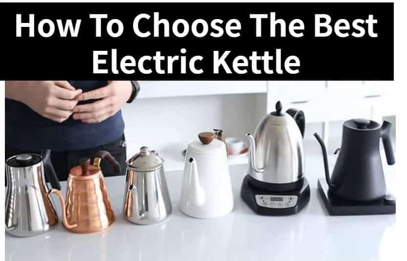 How To Choose The Best Electric Kettle